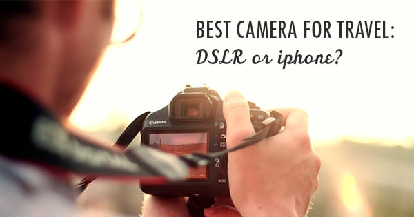 Post image for What's The Best Camera for Travel: DSLR or iPhone?