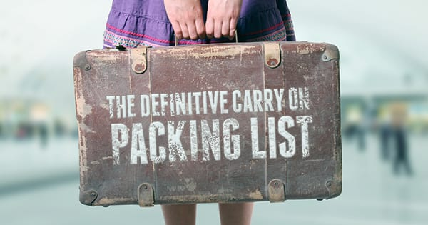 The Definitive Carry On Packing List