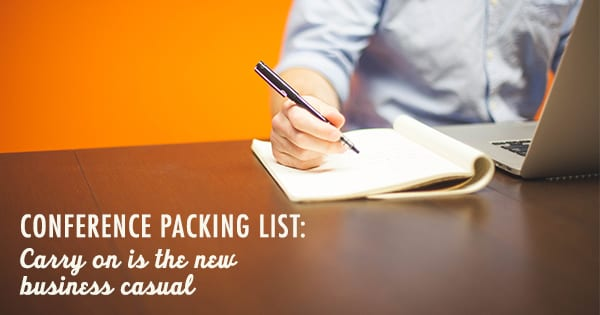 Post image for Conference Packing List: Carry On is the New Business Casual