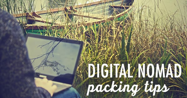 Post image for Digital Nomad Packing Tips