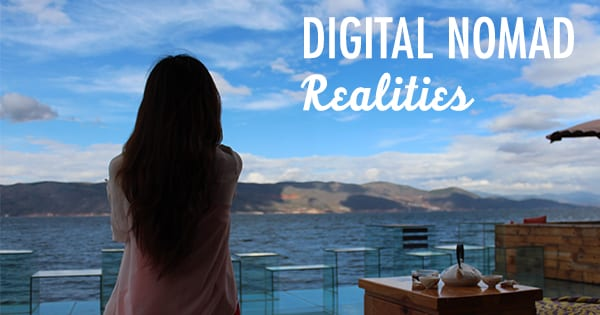 Post image for The Realities of Digital Nomad Life