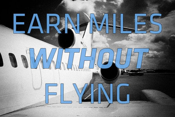 Earn Miles Without Flying