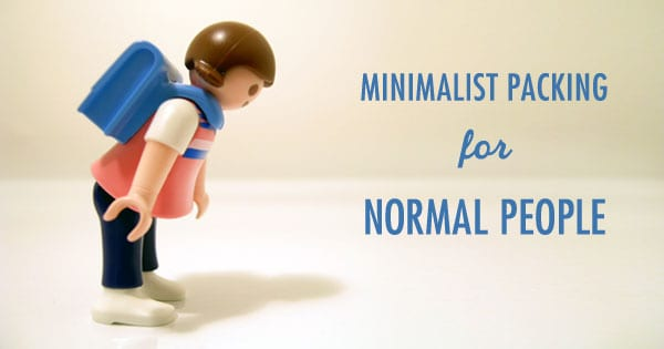 Minimalist packing list for normal people
