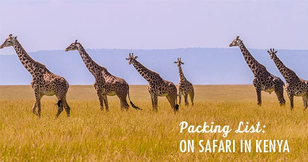Post image for Kenya: A Safari Packing List