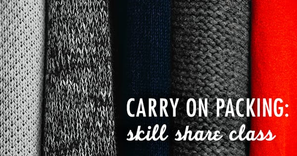Post image for Carry On Packing: The Free Skillshare Class