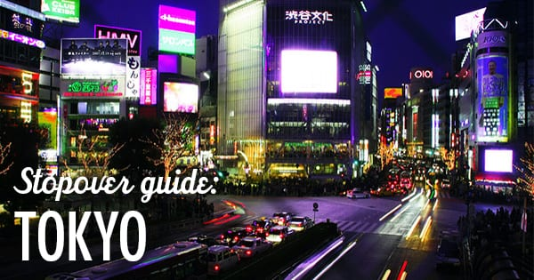 Post image for The Ultimate Stopover Guide: Explore Tokyo