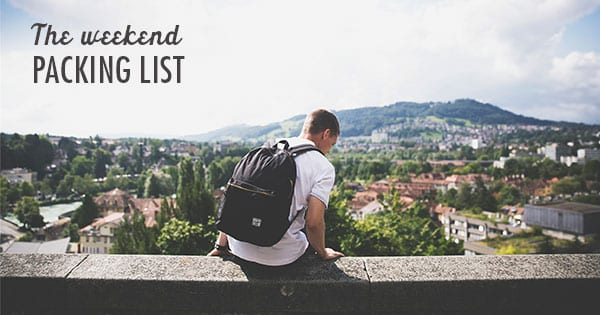 Post image for Weekend Packing List For a Quick Escape