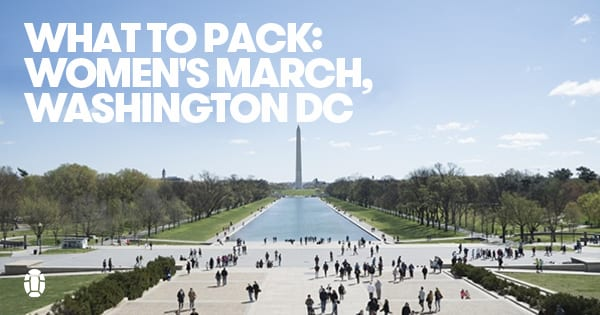Post image for What to Pack for the Women's March in Washington DC