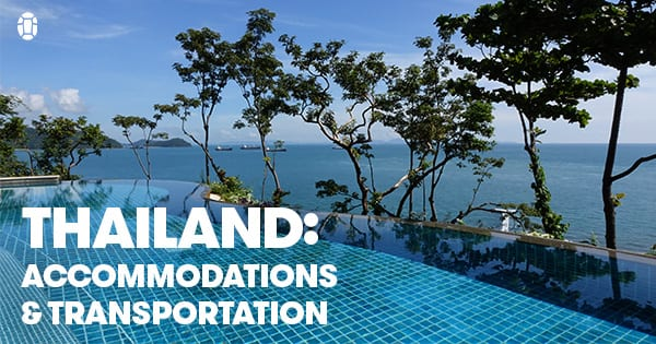 Accommodation and Transportation in Thailand